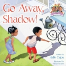 Image for Go Away, Shadow!