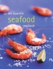 Image for The essential seafood cookbook