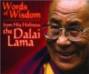 Image for Words of Wisdom: From His Holiness The Dalai Lama
