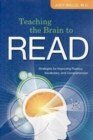 Image for Teaching the Brain to Read : Strategies for Improving Fluency, Vocabulary and Comprehension