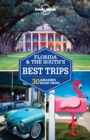 Image for Florida & the South's best trips  : 28 amazing road trips