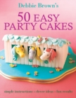 Image for 50 Easy Party Cakes