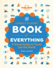 Image for The Lonely Planet book of everything  : a visual guide to travel and the world