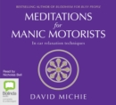 Image for Meditations for Manic Motorists : In-car Relaxation Techniques