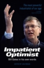 Image for The impatient optimist  : Bill Gates in his own words