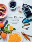 Image for Green kitchen travels  : healthy vegetarian food inspired by our adventures