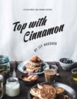Image for Top with cinnamon  : stylish sweet and savoury recipes