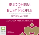 Image for Buddhism for Busy People - Guided Meditations : Finding happiness in an uncertain world
