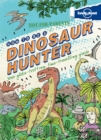 Image for How to be a dinosaur hunter  : your globe-trotting, time-travelling guide
