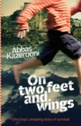 Image for On two feet and wings  : one boy's amazing story of survival