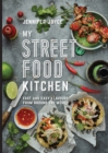 Image for My street food kitchen  : fast and easy flavours from around the world