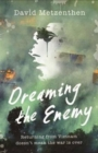 Image for Dreaming the enemy
