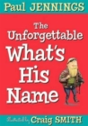 Image for The unforgettable what's his name