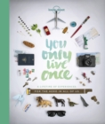 You only live once  : a lifetime of experiences for the explorer in all of us - Lonely Planet