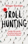 Image for Troll Hunting : Inside the world of online hate and its human fallout