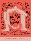 Image for My Body, My Home : A Radical Guide to Resilience and Belonging