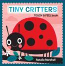 Image for Tiny Creatures - Touch and Feel
