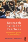 Image for Research Skills for Teachers : From research question to research design