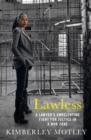 Image for Lawless  : a lawyer's unrelenting fight for justice in a war zone