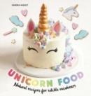 Image for Unicorn food  : simple and playful treats, both naughty and nice