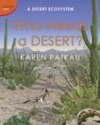 Image for Who needs a desert?  : a desert ecosystem