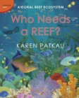 Image for Who needs a reef?  : a coral ecosystem