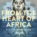 Image for From the heart of Africa  : a book of wisdom