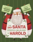 Image for The day Santa stopped believing in Harold