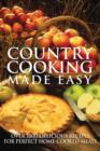 Image for Country cooking made easy  : 1001 delicious recipes for perfect home-cooked meals