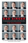 Image for Bad Singer : The Surprising Science of Tone Deafness and How We Hear Music