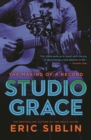 Image for Studio Grace : The Making of a Record