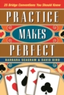 Image for Practice makes perfect  : 25 bridge conventions