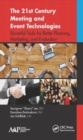 Image for The 21st century meeting and event technologies  : powerful tools for better planning, marketing, and evaluation