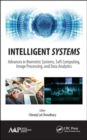 Image for Intelligent systems  : advances in biometric systems, soft computing, image processing, and data analytics
