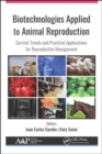 Image for Biotechnologies applied to animal reproduction  : current trends and practical applications for reproductive management