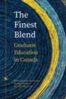Image for The Finest Blend : Graduate Education in Canada
