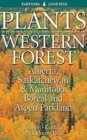Image for Plants of the Western Forest : Alberta, Saskatchewan and Manitoba Boreal and Aspen Parkland