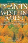Image for Plants of the Western Forest : Alaska to Minnesota Boreal and Aspen Parkland
