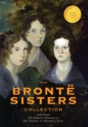 Image for The Bront  Sisters Collection : Jane Eyre, Wuthering Heights, and the Tenant of Wildfell Hall (1000 Copy Limited Edition)