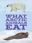 Image for What Arctic Animals Eat (English)