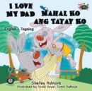 Image for I Love My Dad Mahal Ko ang Tatay Ko : English Tagalog Bilingual Edition
