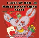 Image for I Love My Mom : English Tagalog Bilingual Edition