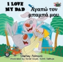 Image for I Love My Dad : English Greek Bilingual Edition