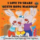 Image for I Love to Share Gusto Kong Magbigay : English Tagalog Bilingual Editionl