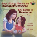 Image for Ang Aking Nanay ay Kamangha-mangha My Mom is Awesome : Tagalog English Bilingual Edition