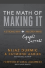 Image for Math of Making It: A Strong Why + an Open Mind Equals Success