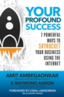 Image for Your Profound Success: 7 Profound Ways to Skyrocket Your Business Using the Internet