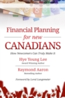 Image for Financial Planning for New Canadians: How Newcomers Can Truly Make It