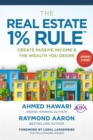 Image for THE REAL ESTATE 1% RULE(TM): Create Passive Income & The Wealth You Desire