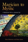 Image for Magician to Mystic : A Mediumistic Path to a Spiritual Life